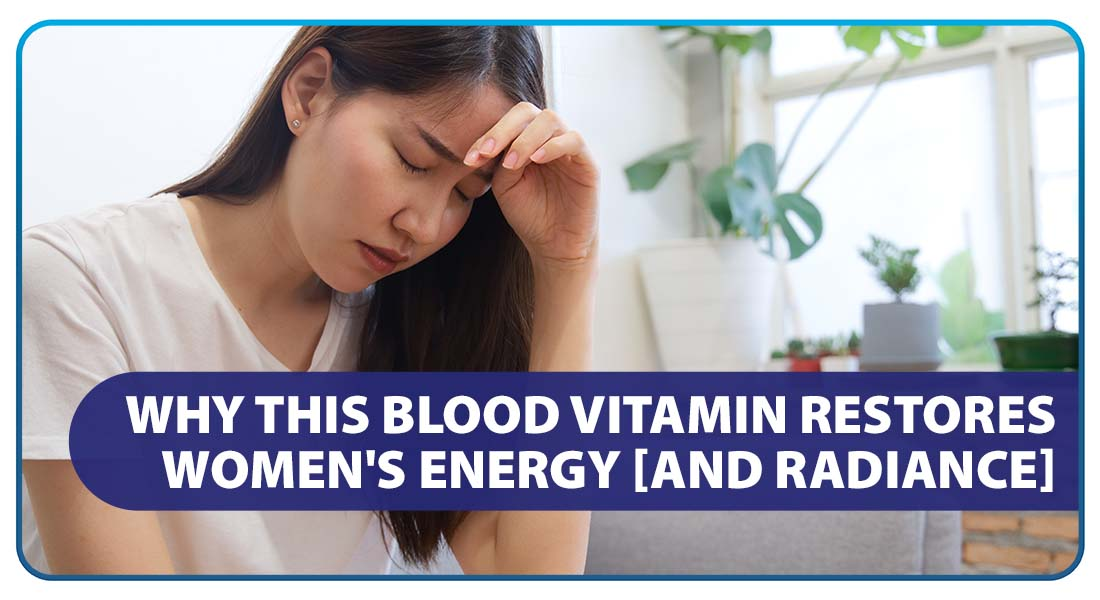 Why This Blood Vitamin Restores Women's Energy (and Radiance)